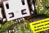 replace broken dc power jack on SWR – 300 WiMAX Mobile Router تغير مدخل شحن لروتر واي ماكس